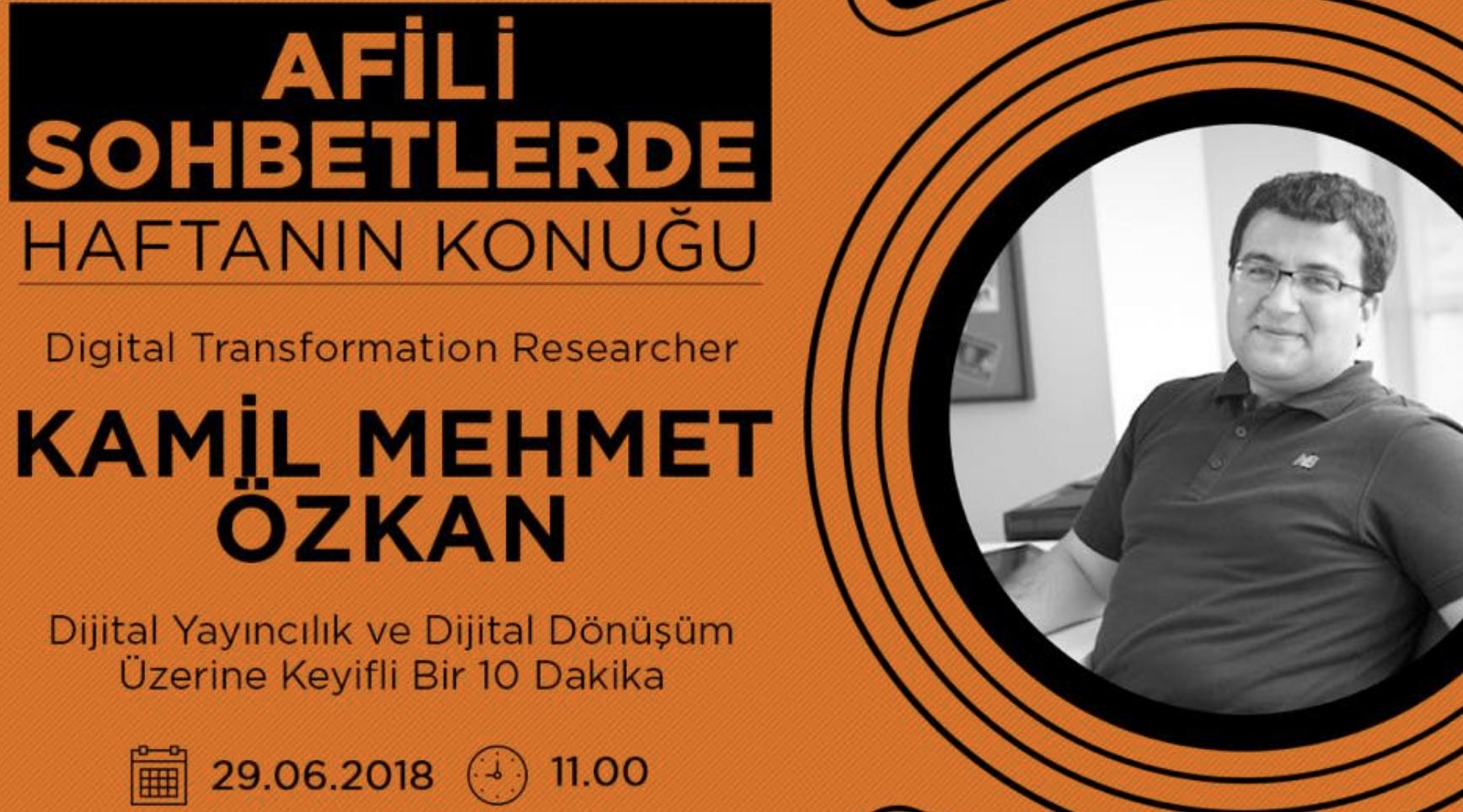 Kamil Mehmet Özkan İle AFILi Sohbetlerde Görüştük