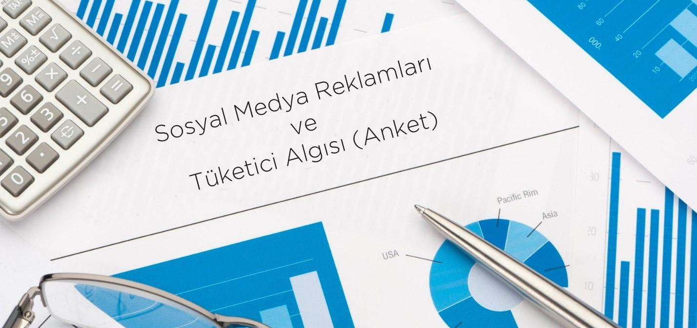 Sosyal Medya Reklamları ve Tüketici Algısı (Anket)